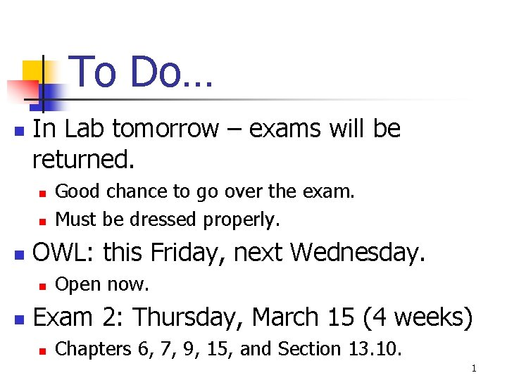To Do… n In Lab tomorrow – exams will be returned. n n n