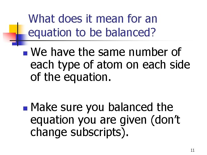 What does it mean for an equation to be balanced? n n We have