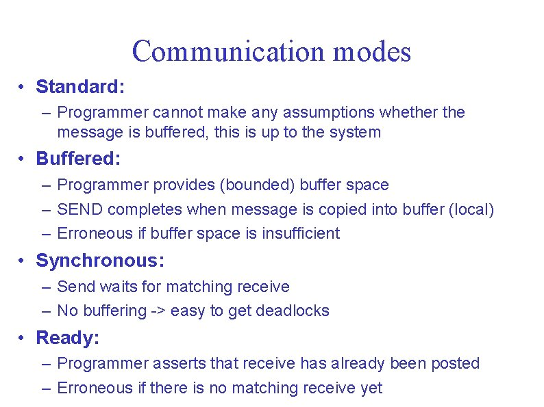 Communication modes • Standard: – Programmer cannot make any assumptions whether the message is
