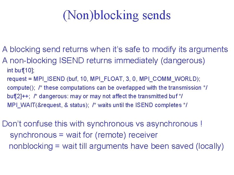 (Non)blocking sends A blocking send returns when it's safe to modify its arguments A