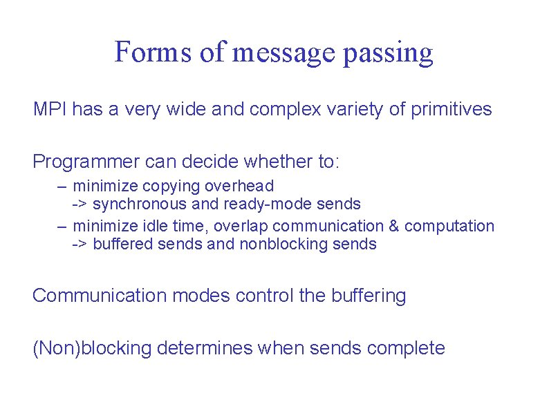 Forms of message passing MPI has a very wide and complex variety of primitives