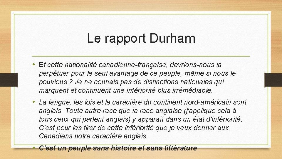 Le rapport Durham • Et cette nationalité canadienne-française, devrions-nous la perpétuer pour le seul