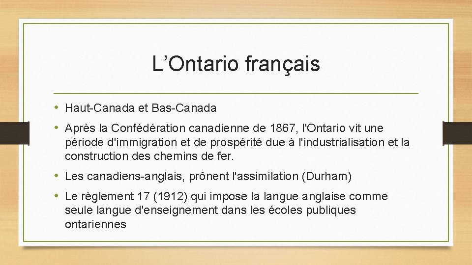 L'Ontario français • Haut-Canada et Bas-Canada • Après la Confédération canadienne de 1867, l'Ontario