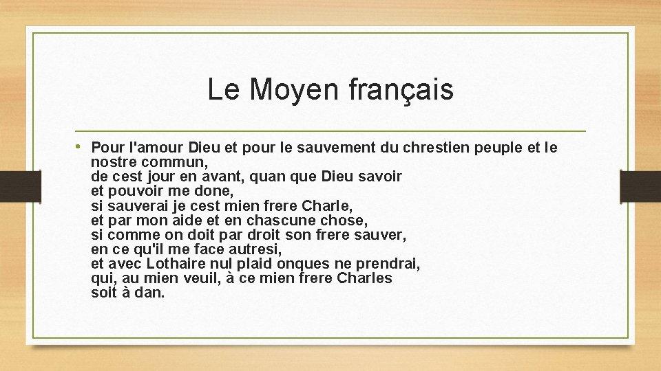 Le Moyen français • Pour l'amour Dieu et pour le sauvement du chrestien peuple