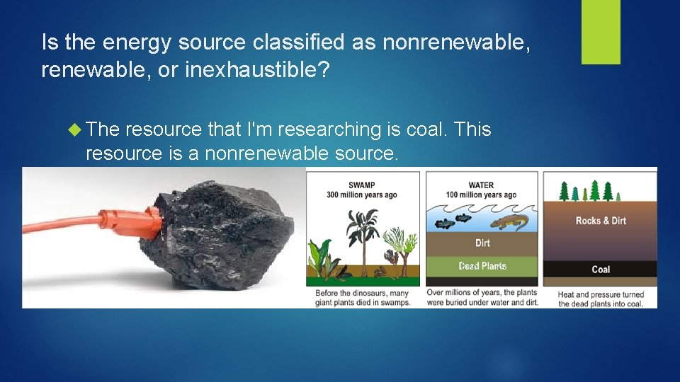 Is the energy source classified as nonrenewable, or inexhaustible? The resource that I'm researching