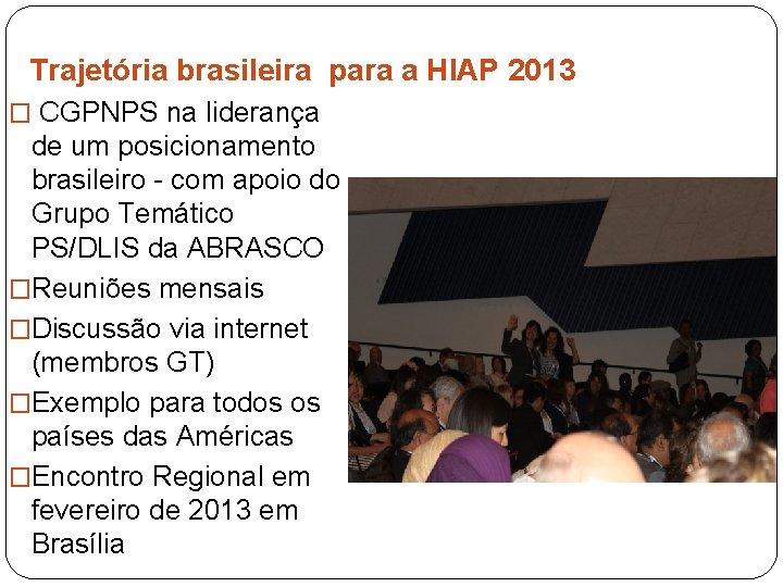 Trajetória brasileira para a HIAP 2013 � CGPNPS na liderança de um posicionamento brasileiro