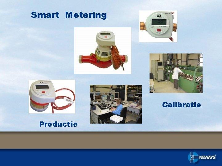 Smart Metering Calibratie Productie