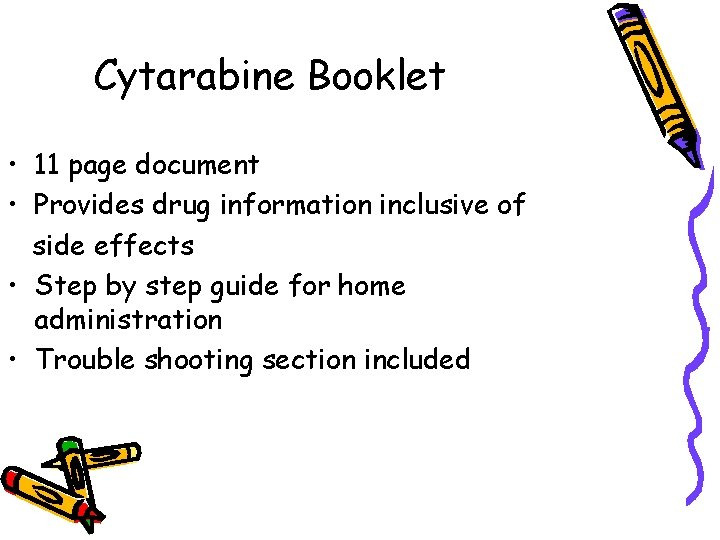 Cytarabine Booklet • 11 page document • Provides drug information inclusive of side effects