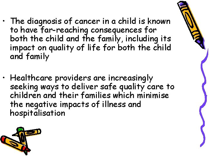 • The diagnosis of cancer in a child is known to have far-reaching