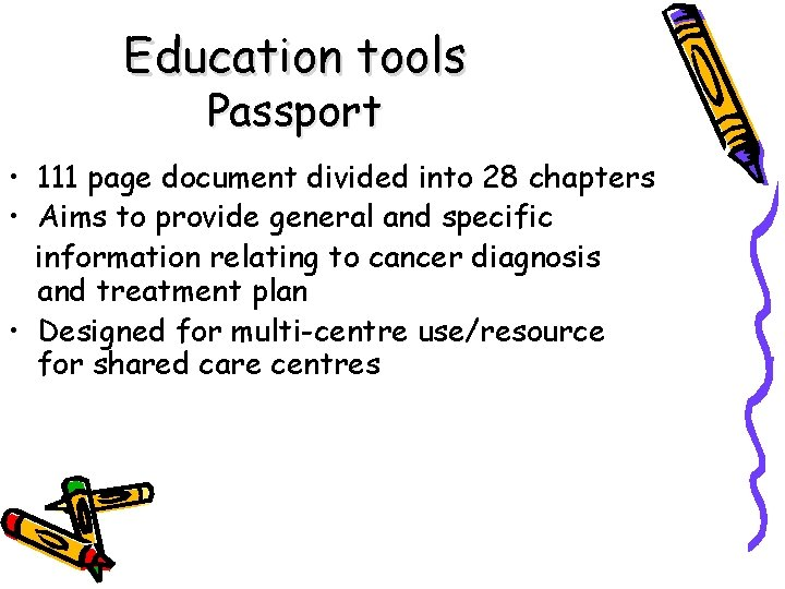 Education tools Passport • 111 page document divided into 28 chapters • Aims to