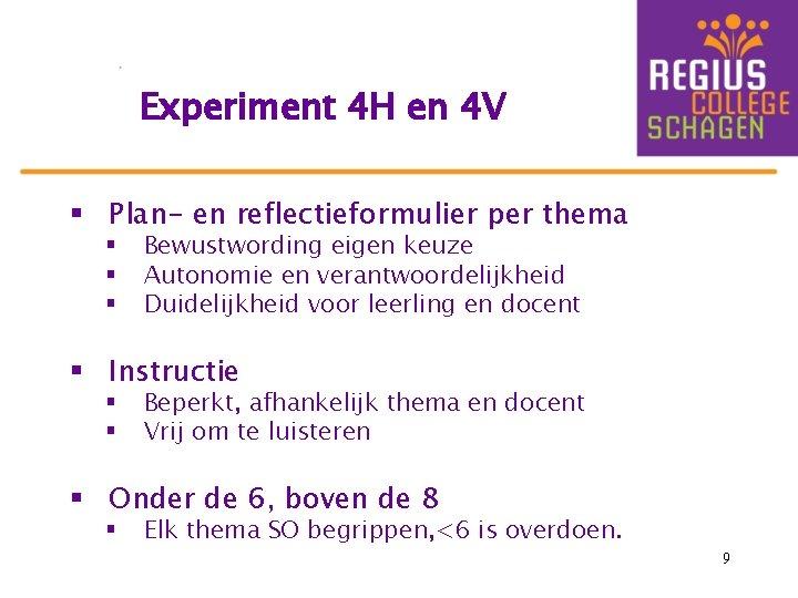 Experiment 4 H en 4 V § Plan- en reflectieformulier per thema § §