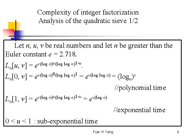Complexity of integer factorization Analysis of the quadratic sieve 1/2 Let n, u, v