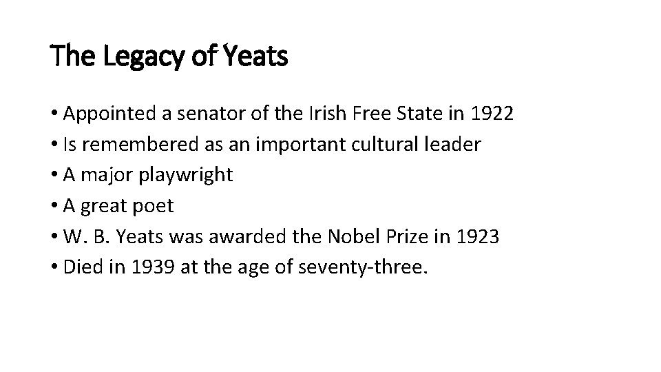 The Legacy of Yeats • Appointed a senator of the Irish Free State in
