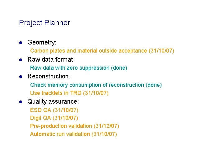 Project Planner l Geometry: Carbon plates and material outside acceptance (31/10/07) l Raw data