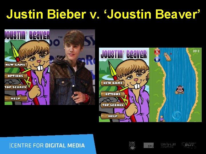 Justin Bieber v. 'Joustin Beaver' ? ? ? – Who cares
