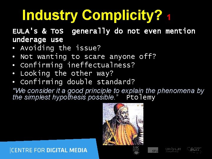 Industry Complicity? 1 EULA's & To. S generally do not even mention underage