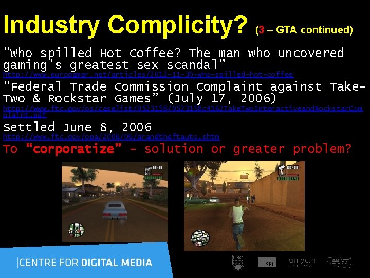 """Industry Complicity? (3 – GTA continued) """"Who spilled Hot Coffee? The man who uncovered"""