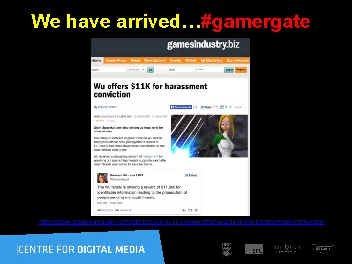 We have arrived…#gamergate http: //www. gamesindustry. biz/articles/2014 -11 -03 -wu-offers-usd 11 k-for-harassment-conviction