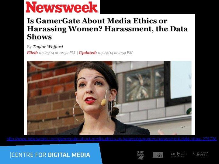 http: //www. newsweek. com/gamergate-about-media-ethics-or-harassing-women-harassment-data-show-279736