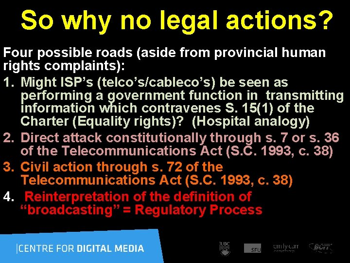 So why no legal actions? Four possible roads (aside from provincial human rights complaints):
