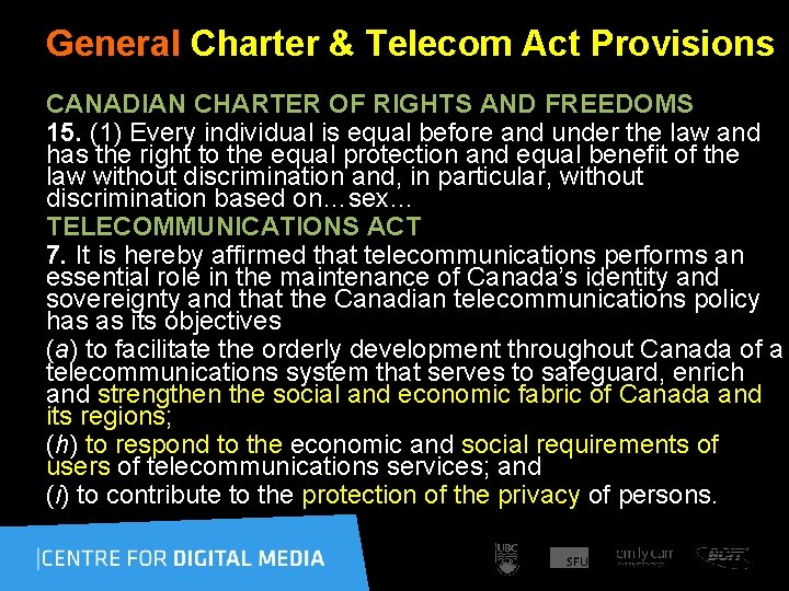 General Charter & Telecom Act Provisions CANADIAN CHARTER OF RIGHTS AND FREEDOMS 15. (1)