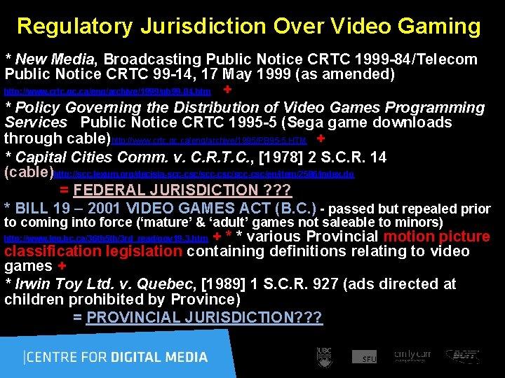 Regulatory Jurisdiction Over Video Gaming * New Media, Broadcasting Public Notice CRTC 1999