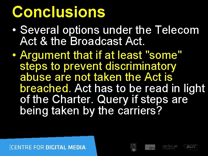 Conclusions • Several options under the Telecom Act & the Broadcast Act. • Argument
