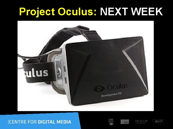 Project Oculus: NEXT WEEK