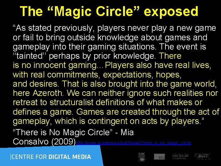 """The """"Magic Circle"""" exposed """"As stated previously, players never play a new game"""