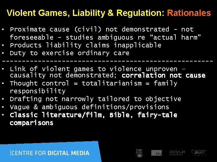 Violent Games, Liability & Regulation: Rationales • Proximate cause (civil) not demonstrated -