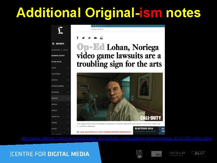 Additional Original-ism notes http: //www. latimes. com/opinion/op-ed/la-oe-raustiala-video-games-lohan-noriega-20141031 -story. html