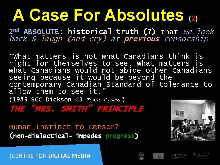 A Case For Absolutes (2) 2 nd ABSOLUTE: historical truth (? ) that we