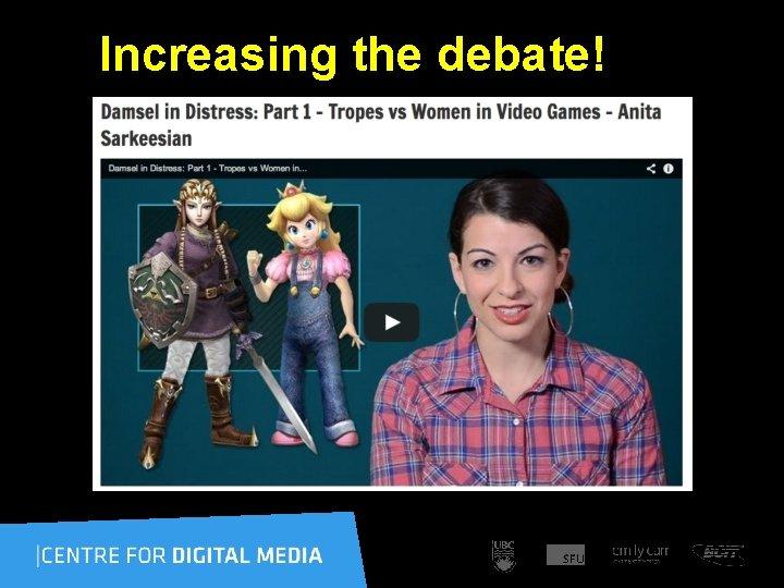 Increasing the debate!