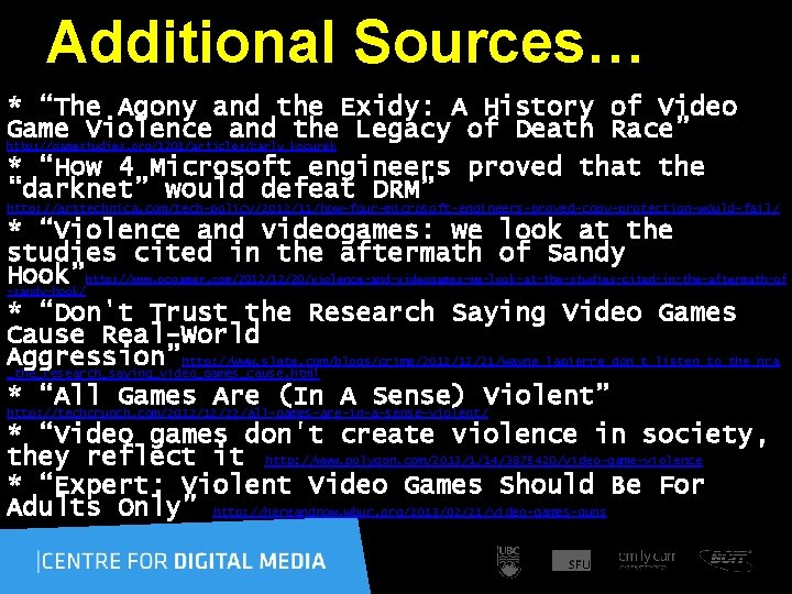 """Additional Sources… * """"The Agony and the Exidy: A History of Video Game Violence"""