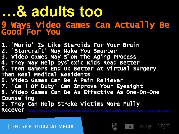 …& adults too 9 Ways Video Games Can Actually Be Good For You 1.