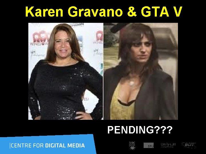 Karen Gravano & GTA V PENDING? ? ?