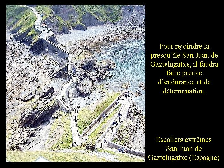 Pour rejoindre la presqu'île San Juan de Gaztelugatxe, il faudra faire preuve d'endurance et
