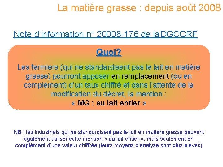 La matière grasse : depuis août 2008 Note d'information n° 20008 -176 de la