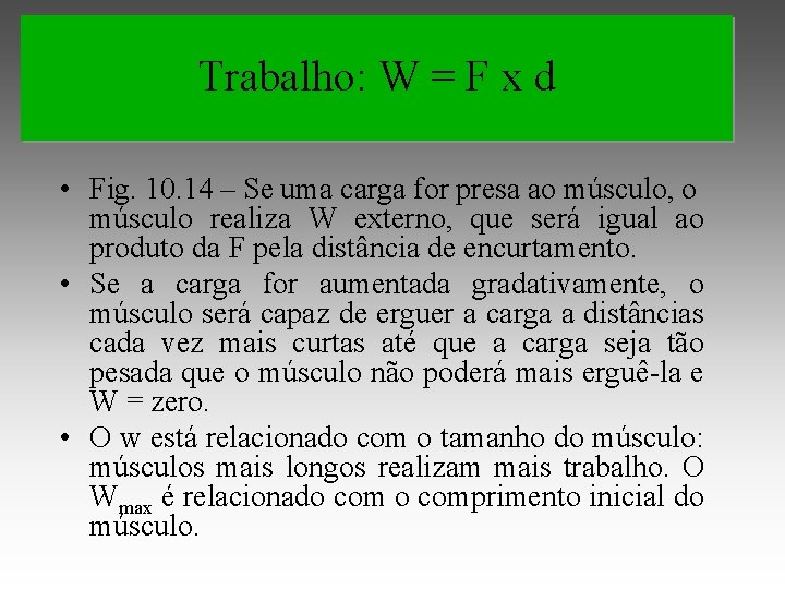 Trabalho: W = F x d • Fig. 10. 14 – Se uma carga