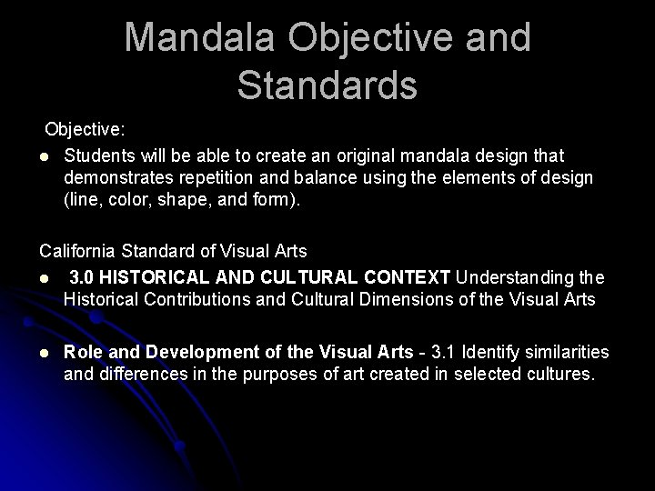 Mandala Objective and Standards Objective: l Students will be able to create an original