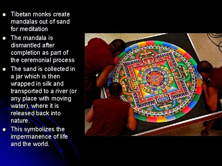 l l Tibetan monks create mandalas out of sand for meditation The mandala is