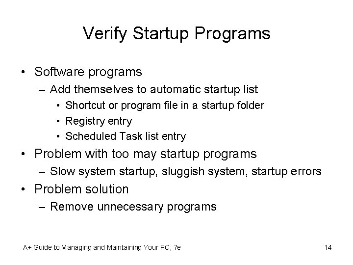 Verify Startup Programs • Software programs – Add themselves to automatic startup list •