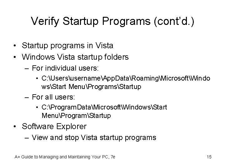 Verify Startup Programs (cont'd. ) • Startup programs in Vista • Windows Vista startup
