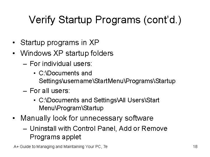 Verify Startup Programs (cont'd. ) • Startup programs in XP • Windows XP startup