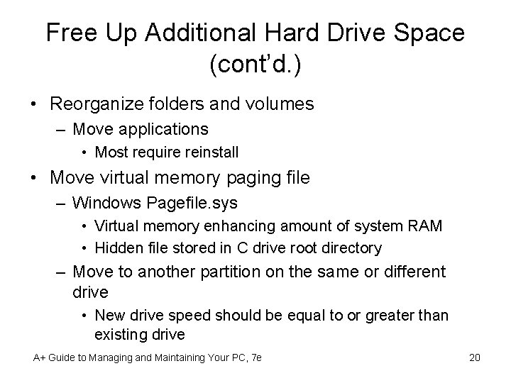 Free Up Additional Hard Drive Space (cont'd. ) • Reorganize folders and volumes –