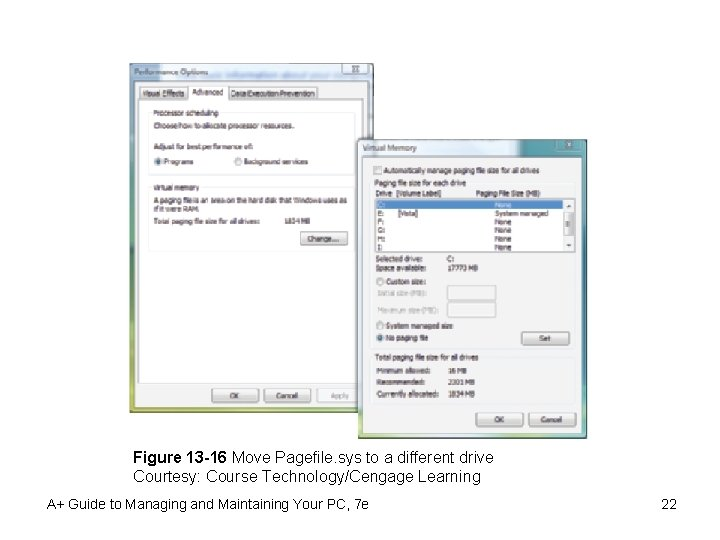 Figure 13 -16 Move Pagefile. sys to a different drive Courtesy: Course Technology/Cengage Learning