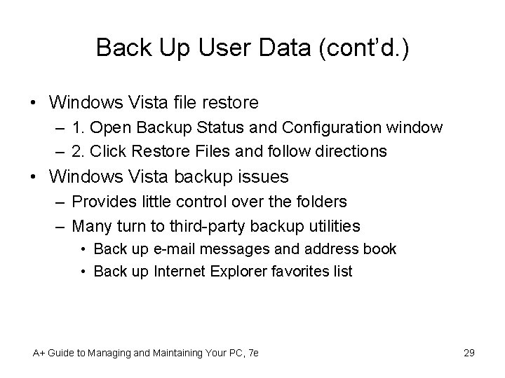 Back Up User Data (cont'd. ) • Windows Vista file restore – 1. Open