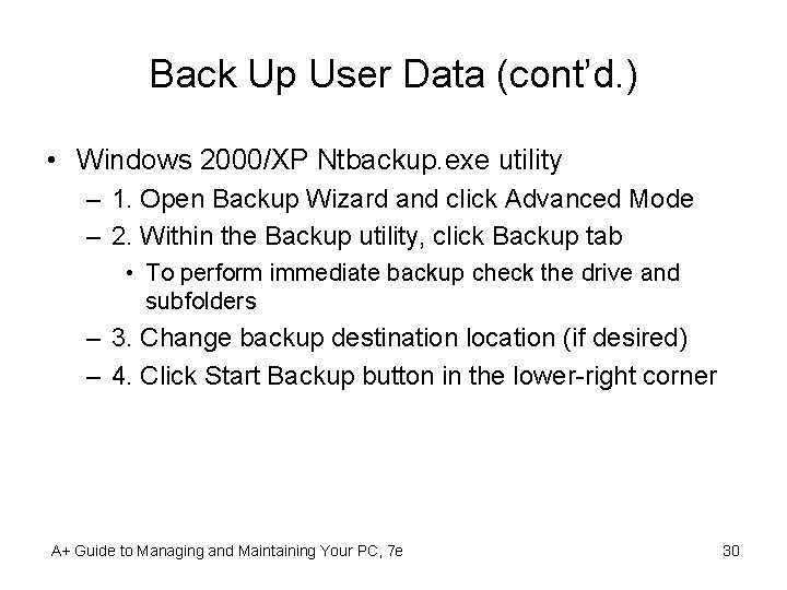 Back Up User Data (cont'd. ) • Windows 2000/XP Ntbackup. exe utility – 1.