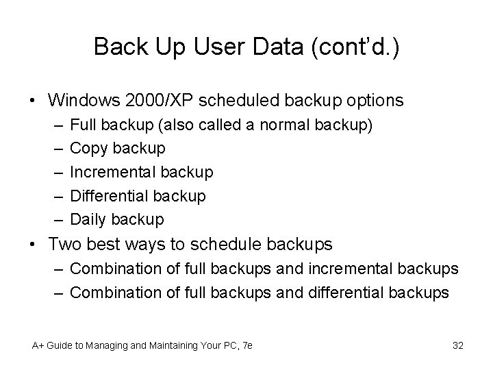 Back Up User Data (cont'd. ) • Windows 2000/XP scheduled backup options – –