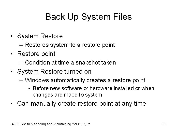 Back Up System Files • System Restore – Restores system to a restore point